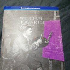 Libros de segunda mano: WILLIAM HOGARTH. COCIENCIA E CRÍTICA DUNHA ÉPOCA 1697 - 1764. Lote 201947681