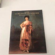 Libros de segunda mano: GOYA LA DÉCADA DE LOS CAPRICHOS. Lote 202833315