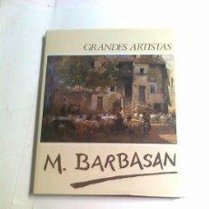 Libros de segunda mano: MARIANO BARBASAN, 256 PAGINAS, CUADROS ZARAGOZA 1984, 24X30 CM.TELA SOBRECUB.. Lote 203900125
