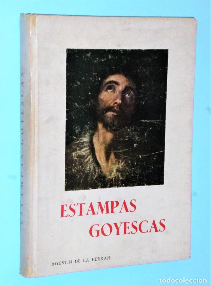 ESTAMPAS GOYESCAS (DEDICATORIA AUTÓGRAFA ) (Libros de Segunda Mano - Bellas artes, ocio y coleccionismo - Pintura)
