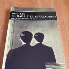 Libros de segunda mano: 1991 EL DADA Y EL SURREALISMO - DAWN ADES / ILUSTRADO. Lote 204377435