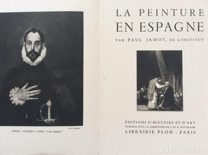 Libros de segunda mano: LA PEINTURE EN ESPAGNE. JAMOT PAUL. Editorial: PLON, 1938 - Foto 2 - 204379163