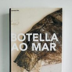 Libros de segunda mano: BOTELLA AO MAR. ASOCIACIÓN GALEGA DE ARTISTAS VISUAIS (2003). Lote 204391020