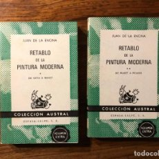 Libros de segunda mano: RETABLO DE LA PINTURA MODERNA . DE GOYA A PICASSO. JUAN DE LA ENCINA AUSTRAL 2 VOLÚMENES.. Lote 204396430