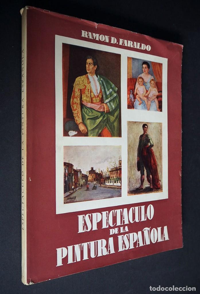 ESPECTÁCULO DE LA PINTURA ESPAÑOLA. RAMÓN D. FARALDO. EDITORIAL CIGÜEÑA. 1953. CON DEDICATORIA (Libros de Segunda Mano - Bellas artes, ocio y coleccionismo - Pintura)