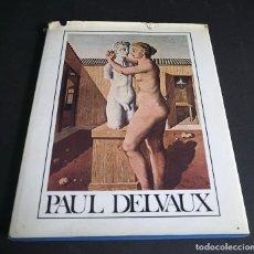 Libros de segunda mano: PAUL DELVAUX. EDITIONS FILIPACCHI. 1972. Lote 204642210
