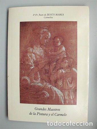 GRANDES MAESTROS DE LA PINTURA Y EL CARMELO. CÓRDOBA - CÁDIZ, 2011 (Libros de Segunda Mano - Bellas artes, ocio y coleccionismo - Pintura)
