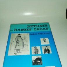 Libros de segunda mano: ANDREU AVELÍ ARTÍS - RETRATS DE RAMON CASAS. Lote 204732335