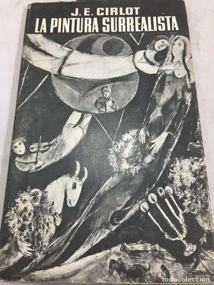 LA PINTURA SURREALISTA. JUAN EDUARDO CIRLOT. SEIX BARRAL 1955 (Libros de Segunda Mano - Bellas artes, ocio y coleccionismo - Pintura)