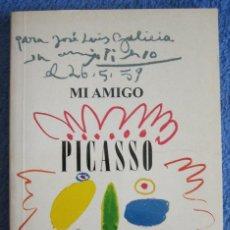 Libros de segunda mano: JOSÉ LUIS GALICIA. MI AMIGO PICASSO.. Lote 205304083