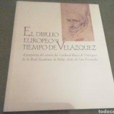 Libri di seconda mano: EL DIBUJO EUROPEO EN TIEMPO DE VELAZQUEZ. 1999.. Lote 205308442