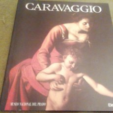Libros de segunda mano: CARAVAGGIO. MUSEO DEL PRADO. CATÁLOGO. 2000.. Lote 205310613