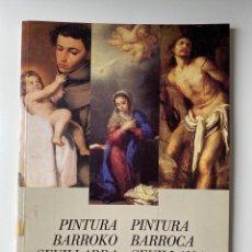Libros de segunda mano: PINTURA BARROCA SEVILLANA. LA CAJA DE GUIPUZCUA. GUIPUZCUA, 1990. ILUSTRADO. PAGS:. Lote 205374372