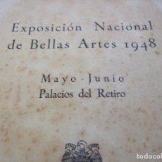 Libros de segunda mano: CATALOGO OFICIAL EXPOSICION NACIONAL DE BELLAS ARTES 1948 - MAYO Y JUNIO PALACIOS DEL RETIRO. Lote 205450562
