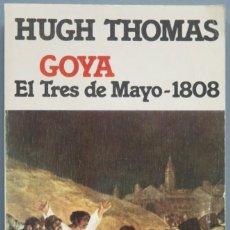 Libros de segunda mano: GOYA. EL TRES DE MAYO 1808. HUGH THOMAS. Lote 205598858