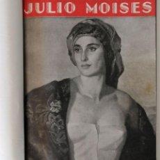 Libros de segunda mano: LOS GRANDES ARTISTAS CONTEMPORANEOS – JULIO MOISES – SORIA AEDO – JOAQUIN SOROLLA. Lote 205816133