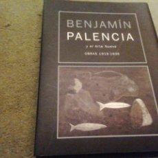 Libros de segunda mano: BENJAMIN PALENCIA Y EL ARTE NUEVO. OBRAS 1919 - 1936.. Lote 205823801
