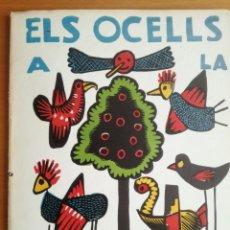 Libros de segunda mano: ELS OCELLS A LA NOSTRA ESCOLA 1979 POEMES I XILOGRAFIES ANTONI GELABERT I ALUMNES ESCOLA. Lote 205836877