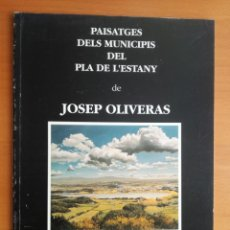 Libros de segunda mano: JOSEP OLIVERAS PAISATGES DELS MUNICIPIS DEL PLA DE L'ESTANY FIRMA DEL PINTOR. Lote 205841357
