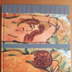 Libros de segunda mano: PERICO PASTOR FIGURACIONES DEDICADO Y FIRMADO POR EL ARTISTA 1989. Lote 205842642