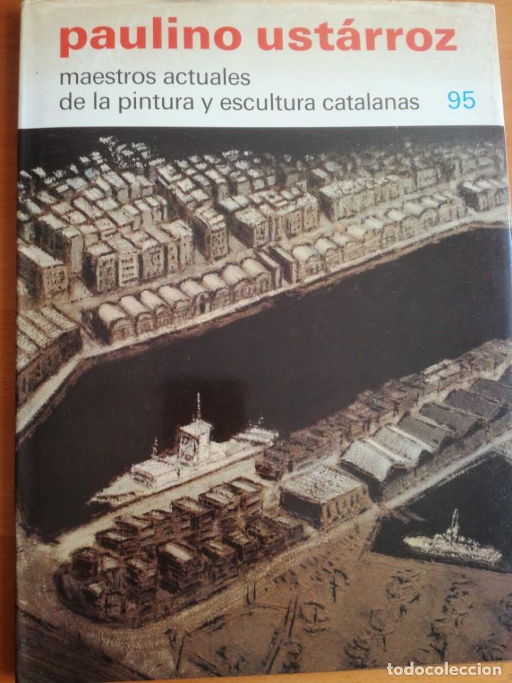 PAULINO UST?RROZ MAESTROS ACTUALES PINTURA Y ESCULTURA 1990 (Libros de Segunda Mano - Bellas artes, ocio y coleccionismo - Pintura)