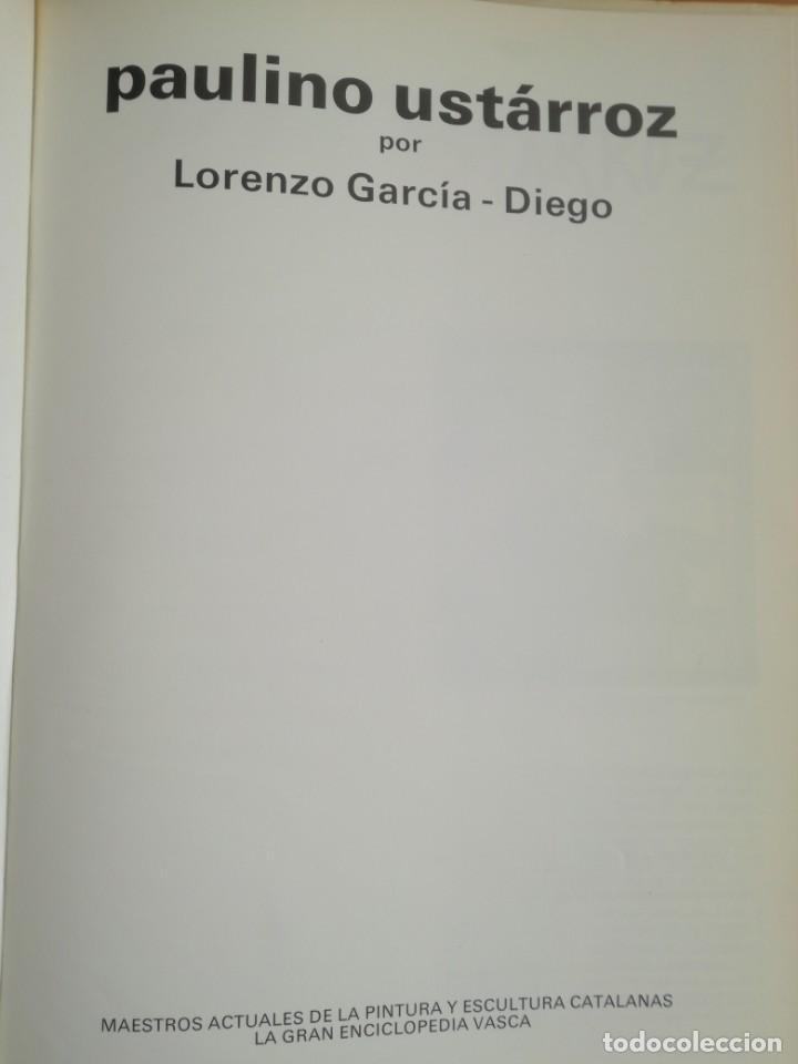Libros de segunda mano: Paulino Ust?rroz maestros actuales pintura y escultura 1990 - Foto 4 - 205843295