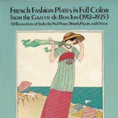 Libros de segunda mano: FRENCH FASHION PLATES IN FULL COLOR. 58 LÁMINAS DE MODA FRANCESA DE 1912-1925 FIN DE LA BELLE ÉPOQUE. Lote 205872306