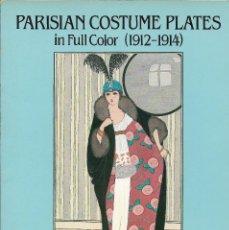 Libros de segunda mano: PARISIAN COSTUME PLATES IN FULL COLOR. 60 LÁMINAS DE MODA FRANCESA DE 1912-1914 FIN DE BELLE ÉPOQUE.. Lote 205872371