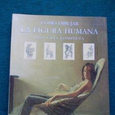 Libros de segunda mano: COMO DIBUJAR LA FIGURA HUMANA. Lote 205886951