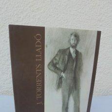Libros de segunda mano: J. TORRENTS LLADO. EXPOSICION ANTOLOGICA. AYUTAMIENTO DE MADRID. CENTRO CULTURAL LA VILLA. 1997. Lote 206381712