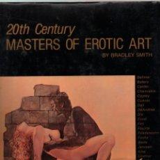 Libros de segunda mano: 20TH CENTURY MASTERS OF EROTIC ART, FOREWORD BY HENRY MILLER.. Lote 206506833
