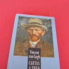 Libros de segunda mano: CARTAS A THEO VINCENT VAN GOGH.CIRCULO DE LECTORES. EDICIÓN DE 1990.. Lote 206901898