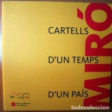 Libros de segunda mano: MIRÓ, JOAN - MIRÓ. CARTELLS D'UN TEMPS D'UN PAÍS - BARCELONA 2011 - IL·LUSTRAT. Lote 207088835