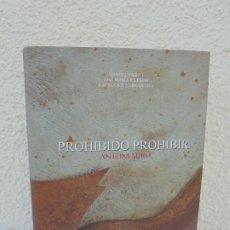 Libros de segunda mano: PROHIBIDO PROHIBIR. ANTONI MIRO. ANTOLOGIA 1960-1999. MANUEL VICENT. J.Mª IGLESIAS. J.A BLASCO. 1999. Lote 207153893