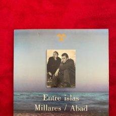 Libros de segunda mano: ENTRE ISLAS. MANOLO MILLARES - JOSÉ ABAD.. Lote 207443563