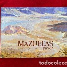 Libros de segunda mano: MAZUELAS PINTOR, DE FALY GUTIÉRREZ GORDILLO. Lote 207443865