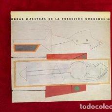 Libros de segunda mano: OBRAS MAESTRAS DE LA COLECCIÓN GUGGENHEIM. DE PICASSO A POLOCK. Lote 207445362