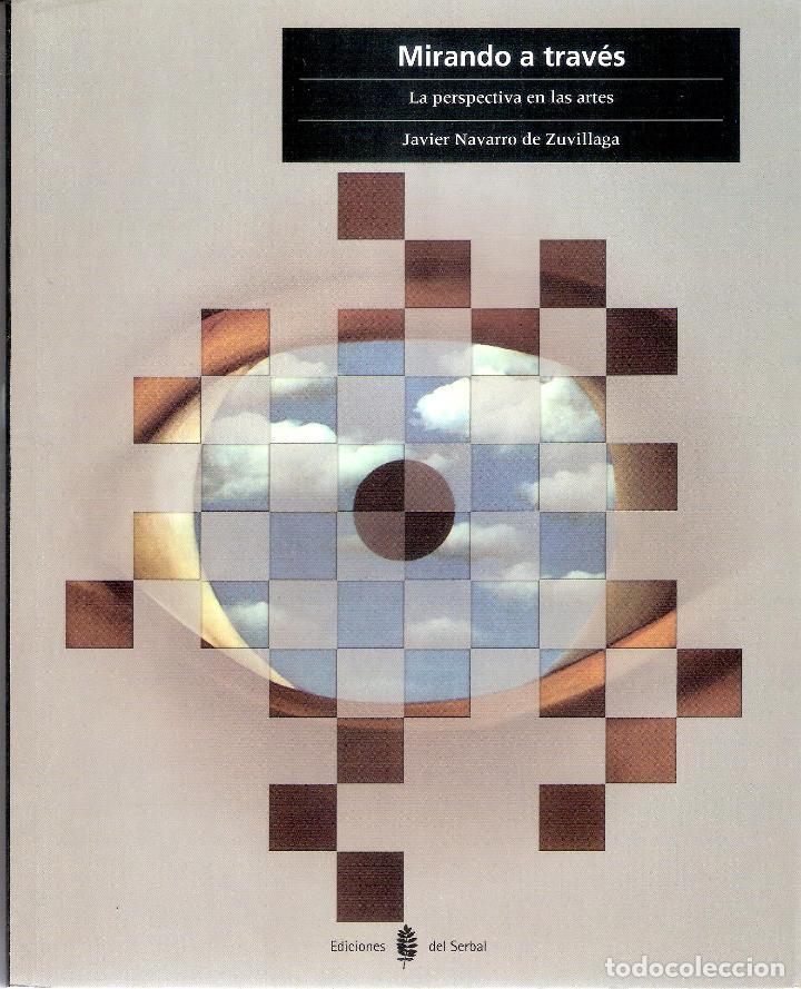 MIRANDO A TRAVES.LA PERSPECTIVA EN EL ARTE - JAVIER NAVARRO DE ZUVILLAGA (Libros de Segunda Mano - Bellas artes, ocio y coleccionismo - Pintura)