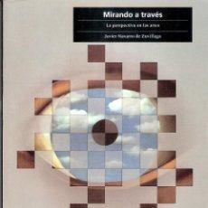 Livros em segunda mão: MIRANDO A TRAVES.LA PERSPECTIVA EN EL ARTE - JAVIER NAVARRO DE ZUVILLAGA. Lote 207469367