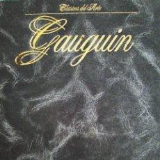 Libros de segunda mano: LA OBRA PICTÓRICA DE GAUGIN - CLÁSICOS DEL ARTE. EDITORIAL PLANETA, 1988. Lote 207581841