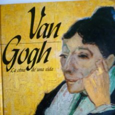 Libros de segunda mano: VAN GOGH - LA OBRA DE UNA VIDA. Lote 207582150