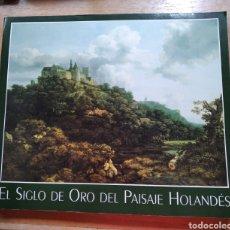 Libros de segunda mano: LIBRO ARTE EL SIGLO DE ORO DEL PAISAJE HOLANDES PINTURA. Lote 207609868
