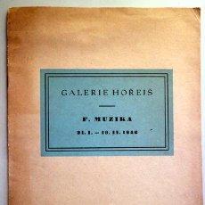 Libros de segunda mano: MUZIKA, FRANTISEK - FRANTISEK MUZIKA. GALERIE HOREJS - PRAGA 1946 - ILUSTRADO. Lote 207824092