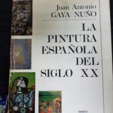 Libros de segunda mano: LA PINTURA ESPAÑOLA DEL SIGLO XX. JUAN ANTONIO GAYA NUÑO. Lote 208346188