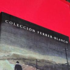 Libros de segunda mano: V.V.A.A. - COLECCIÓN FERRER - BLANCO. PAISAJE - FIGURA - ABSTRACCIÓN.. Lote 208772670