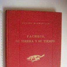 Libros de segunda mano: PACHECO, SU TIERRA Y SU TIEMPO...MANUEL BARBADILLO..JEREZ..1963...PORTADA ENTELADA.. Lote 208891215