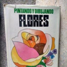 Libros de segunda mano: PINTANDO Y DIBUJANDO FLORES - J.L. VELASCO - CEAC, 1970 - PRIMERA EDICIÓN, TAPA DURA. Lote 209356220