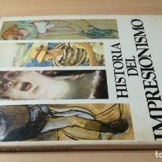 Libros de segunda mano: HISTORIA DEL IMPRESIONISMO - J M GONZALEZ Y OTROS - EDICIONES NAJERA GRAVOL24 PINTURA. Lote 209773753