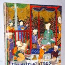 Libros de segunda mano: ILUMINACIONES PERSAS. SIGLOS XI-XVI COMPENDIO DE MINIATURAS Y TEXTOS DE LA ANTIGUA PERSIA. Lote 209821920