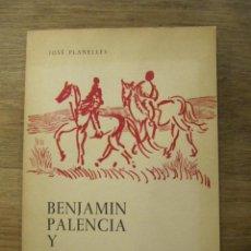 Libros de segunda mano: BENJAMIN PALENCIA Y NOSOTROS 1.963 - NUMERADO 200 EJEMPLARES - JOSE PLANELLES. Lote 210190262